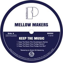 Mellow Makers - Keep The Music (Remixes)